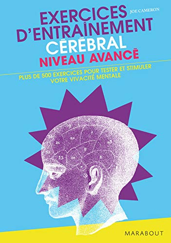 9782501059572: Exercices d'entraînement cérébral Niveau avancé : Plus de 500 exercices pour mettre à l'épreuve votre vivacité mentale !