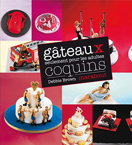 Gâteaux coquins pour adultes (French Edition) (2501060024) by [???]