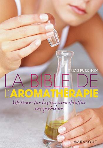 9782501060936: La Bible de l'aromathérapie