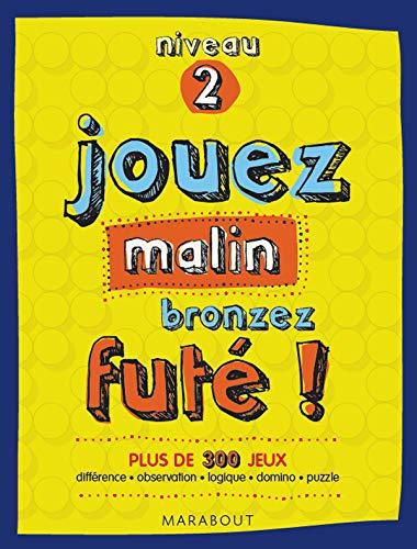 Jouez malins, bronzez futés ! (French Edition) (9782501061391) by COLLECTIF