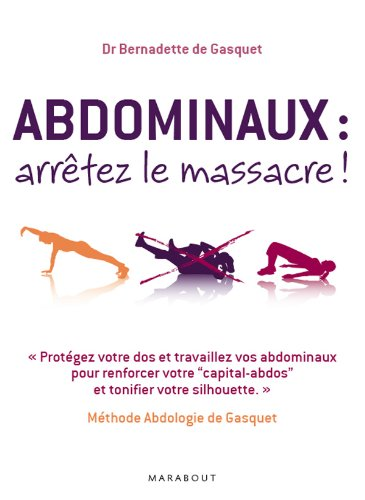 9782501061483: Abdominaux, arrêtez le massacre ! : Méthode Abdologie de Gasquet