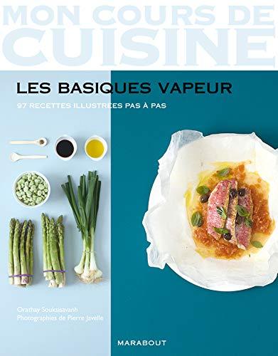 9782501062077: Mon Cours De Cuisine/Les Basiques Vapeur/97 Recettes (French Edition)