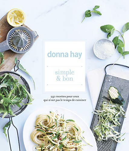 Simple et bon (French Edition) (2501062558) by Donna Hay