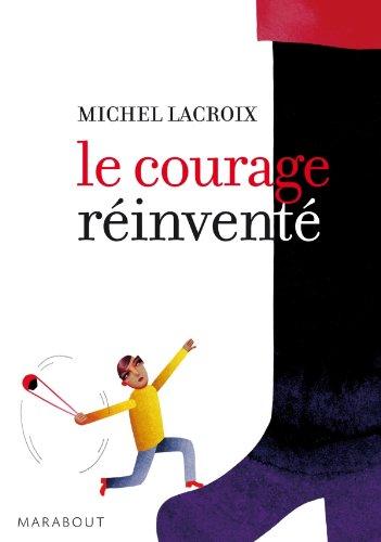 9782501062961: Le courage réinventé