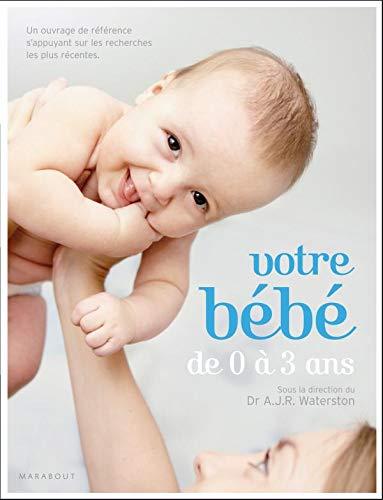 9782501063814: Votre bébé de 0 à 3 ans