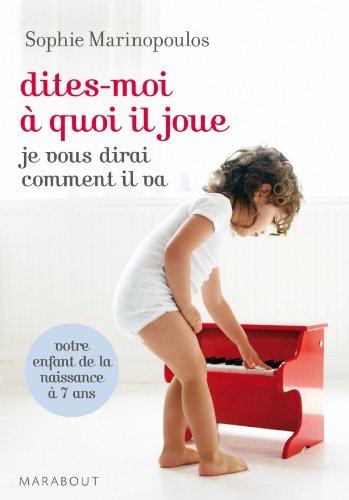 9782501064705: Dites-moi à quoi il joue je vous dirai comment il va (French Edition)