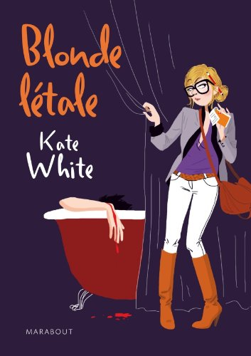 Blonde létale (French Edition) (2501064801) by Kate White