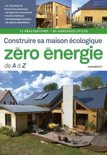 9782501065467: Construire Sa Maison écologique Zéro énergie De