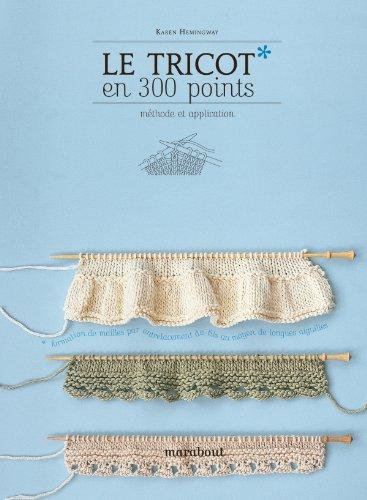9782501065498: Le tricot en 300 points: Méthodes et applications