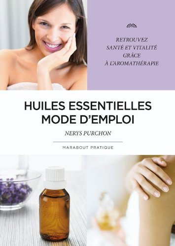 Huiles essentielles, mode d'emploi (French Edition) (2501066189) by [???]