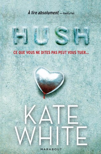 Hush (French Edition): Kate White