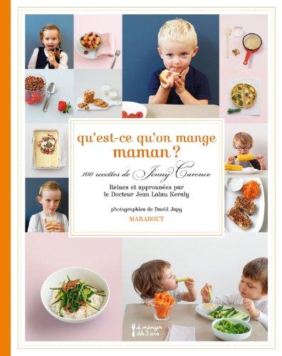 Qu'est ce qu'on mange maman ?: 100: Jenny Carenco; Jean