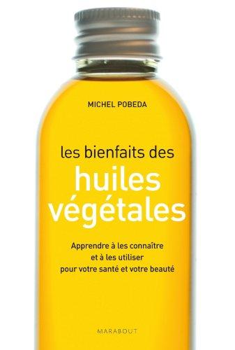 9782501068253: LES BIENFAITS DES HUILES VEGETALES