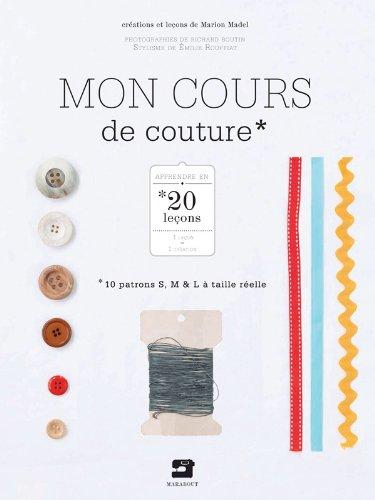 MON COURS DE COUTURE (Loisirs créatifs): Madel, Marion