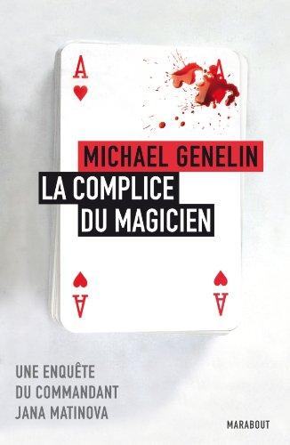 Le Complice du Magicien: Michael Genelin