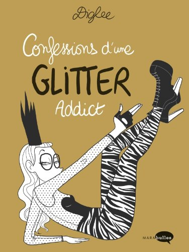 CONFESSIONS D'UNE GLITTER ADDICT: DIGLEE