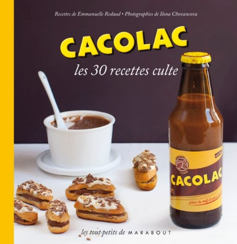 9782501077491: Les 30 Recettes Cultes...: Cacolac (French Edition)