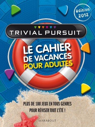 9782501078009: Trivial Pursuit�, Le Cahier de vacances pour adultes - �dition 2012