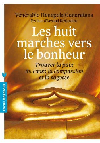 9782501078245: Les huit marches vers le bonheur: Trouver la paix du coeur, la compassion et la sagesse