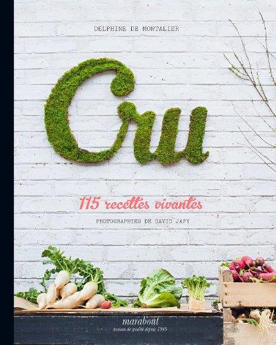 9782501079242: Cru, 115 recettes vivantes