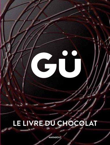 9782501081443: GÜ, le livre du chocolat (Cuisine)
