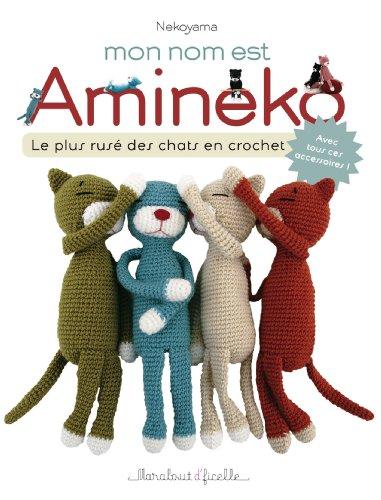 9782501081719: Mon nom est Amineko: Le plus rusé des chats en crochets
