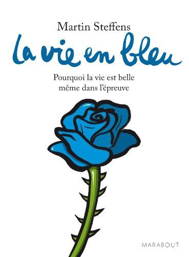 9782501084451: La vie en bleu : Pourquoi la vie est belle même dans l'épreuve