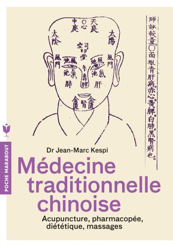 MEDECINE TRADITIONNELLE CHINOISE - L'homme et ses: Jean-Marc Kespi