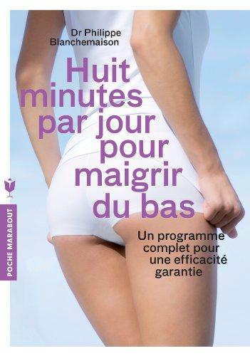 Huit minutes par jour pour maigrir du: Blanchemaison, Dr Philippe