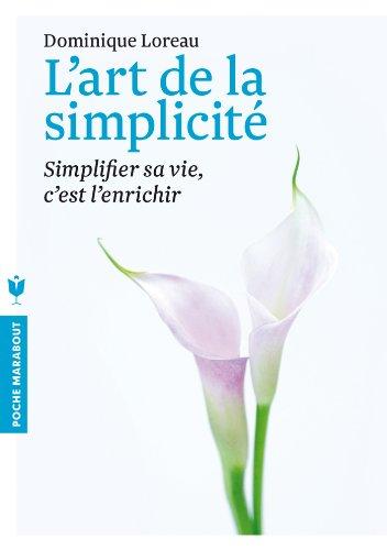 9782501084864: L'art de la simplicité: Simplifier sa vie, c'est l'enrichir (Psychologie)