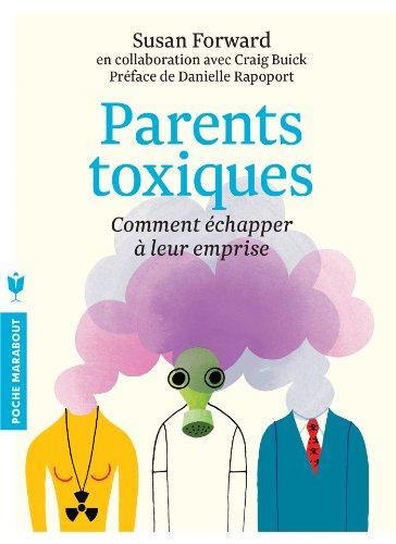 9782501084871: Parents toxiques: Comment échapper à leur emprise (Psychologie)