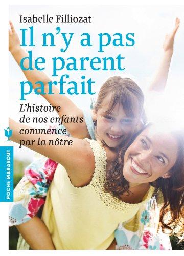 9782501084925: Il n'y a pas de parent parfait: L'histoire de nos enfants commence par la nôtre