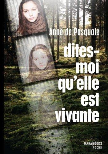DITES-MOI QU'ELLE EST VIVANTE: PASQUALE ANNE DE