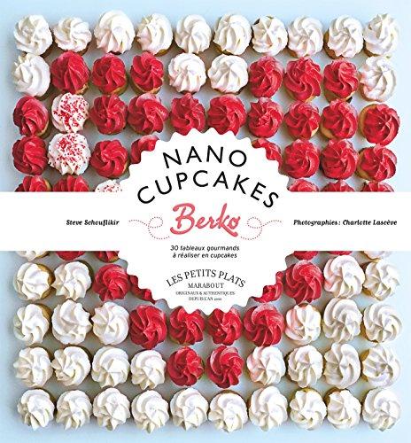 9782501086318: NANO CUPCAKES DE CHEZ BERKO (Cuisine)