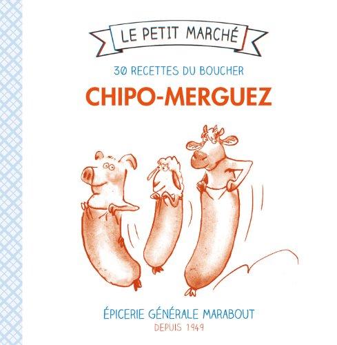 9782501087209: Chipo-Merguez, 30 recettes du boucher