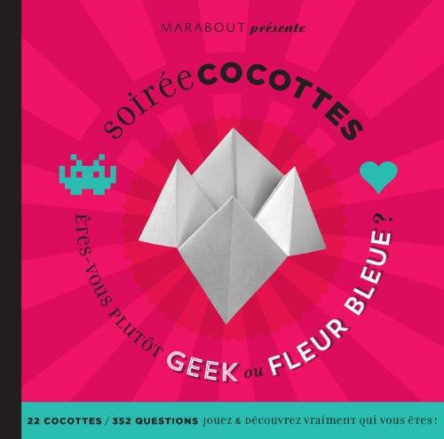 9782501088893: Soir�e cocottes : �tes-vous plut�t geek ou fleur bleue ?