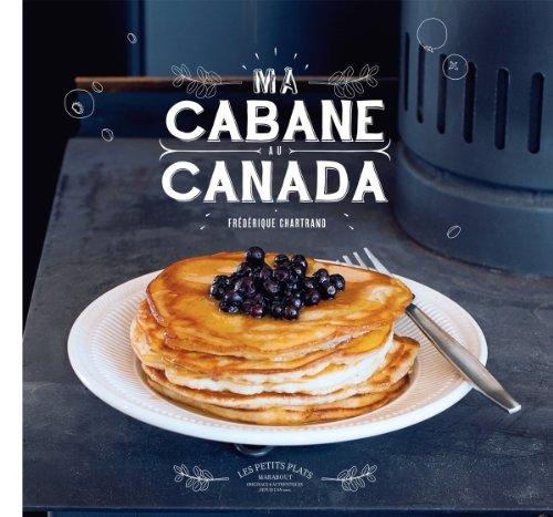 Ma cabane au Canada: Chartrand, Frédérique