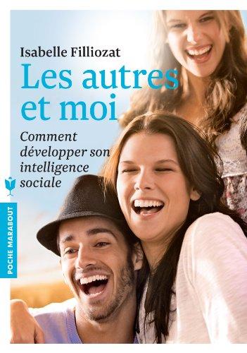 9782501089470: Les autres et moi : Comment développer son intelligence sociale