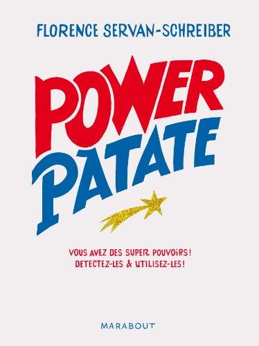 POWER PATATE : VOUS AVEZ DES SUPER POUVOIRS ! : DÉTECTER ET UTILISER LES !: SERVAN-SCHREIBE ...