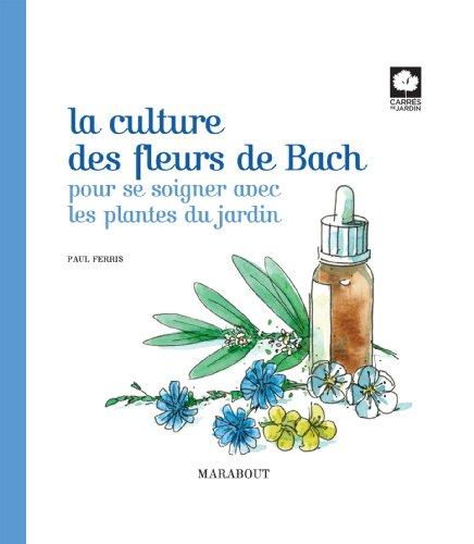9782501090261: LA CULTURE DES FLEURS DE BACH
