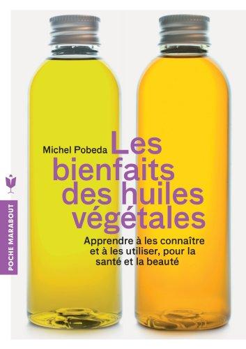 9782501092760: Les bienfaits des huiles végétales