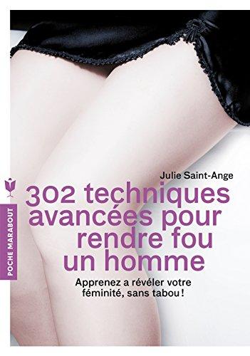 302 TECHNIQUES AVANCÉES POUR RENDRE FOU UN HOMME N.É.: ST-CLAIRE OLIVIA