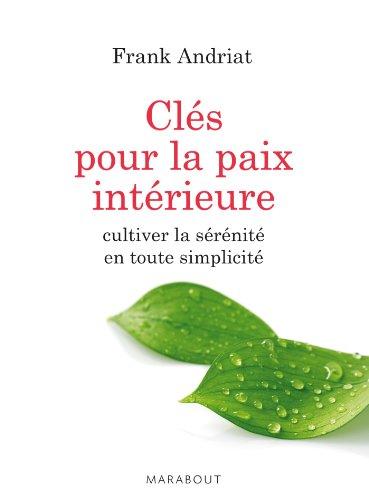 CLÉS POUR LA PAIX INTÉRIEURE: ANDRIAT FRANCK