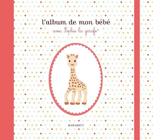 9782501095495: L'album de mon bébé avec Sophie la girafe (Enfant - Education)