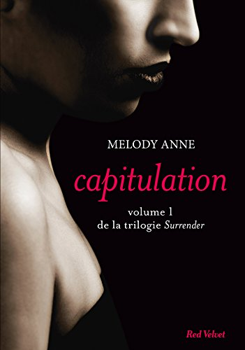 SURRENDER T.01 : CAPITULATION: ANNE MELODY