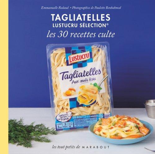 9782501096539: Tagliatelles Lustucru sélection - Les 30 recettes culte