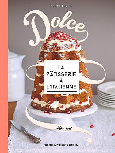 9782501096546: Dolce la pâtisserie à l'italienne