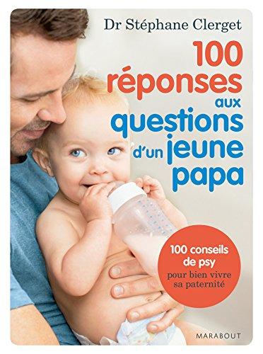 9782501098687: 100 réponses aux questions d'un jeune papa