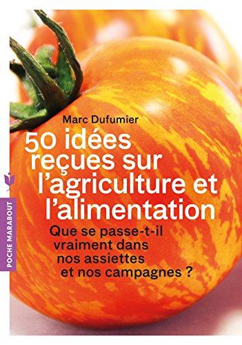 9782501099325: 50 idees recues sur l'agriculture et l'alimentation - que se passe-t-il vraiment dans nos assiettes