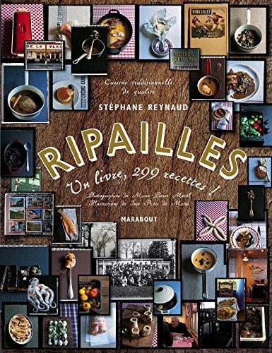 RIPAILLES : UN LIVRE, 299 RECETTES: REYNAUD ST�PHANE